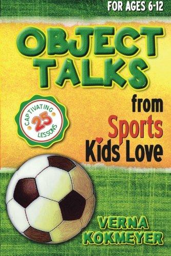 Object Talks from Sports Kids Love: Kokmeyer, Verna