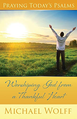9781941103722: Praying Today's Psalms - Worshiping God from a Thankful Heart