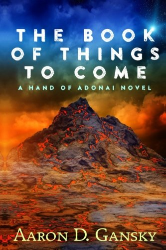 9781941103975: The Book of Things to Come - A Hand of Adonai Novel