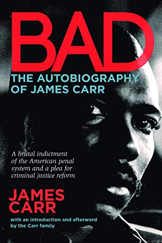 9781941110386: Bad: The Autobiography of James Carr