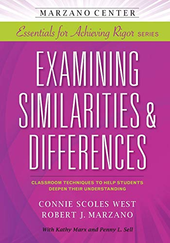 Examining Similarites & Differences: Classroom Techniques to Help Students Deepen Their ...