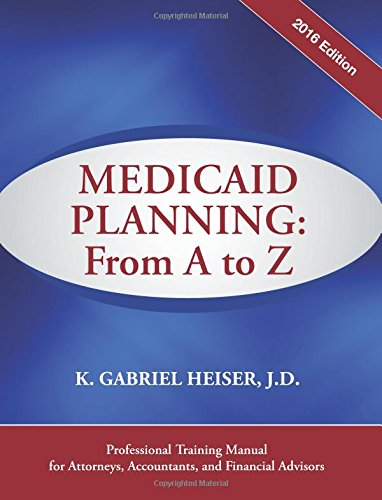 9781941123034: Medicaid Planning: From A to Z (2016 ed.)