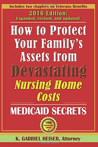 9781941123041: How to Protect Your Family's Assets from Devastating Nursing Home Costs: Medicaid Secrets (10th Edition)