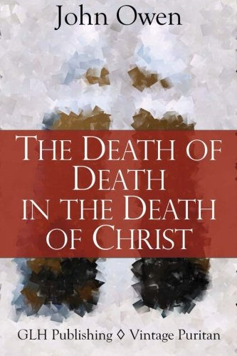 9781941129005: The Death Of Death In The Death Of Christ (Vintage Puritan)