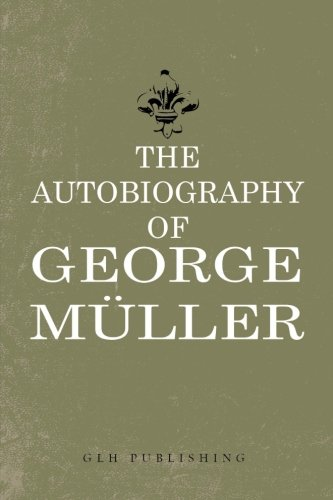 9781941129135: The Autobiography of George Muller