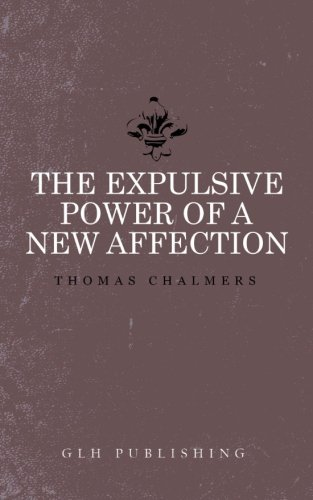 The Expulsive Power of a New Affection: Thomas Chalmers
