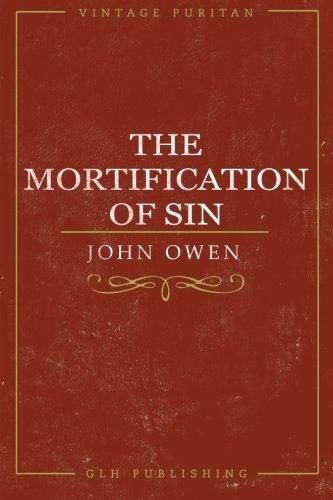 The Mortification Of Sin (Vintage Puritan): John Owen