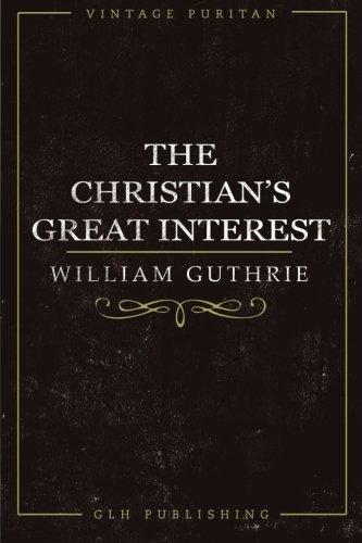 9781941129180: The Christian's Great Interest (Vintage Puritan)