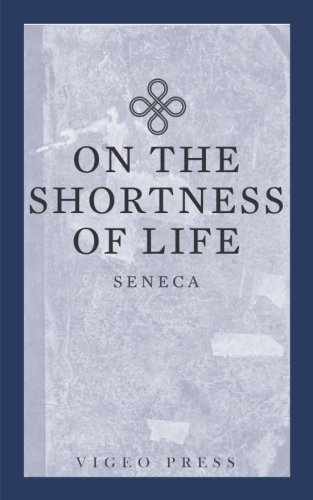 9781941129425: On The Shortness Of Life