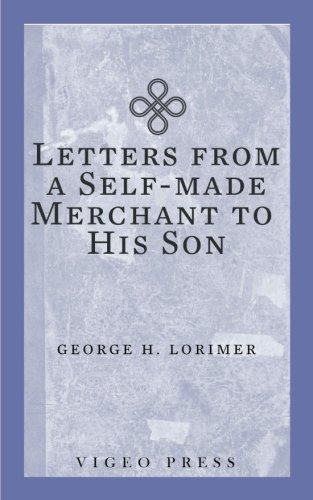 9781941129616: Letters from a Self-Made Merchant to His Son