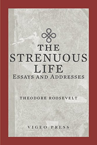 9781941129647: The Strenuous Life: Essays and Addresses