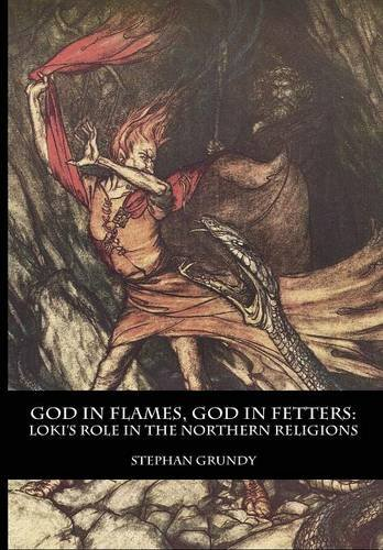 9781941136072: God in Flames, God in Fetters: Loki's Role in the Northern Religions