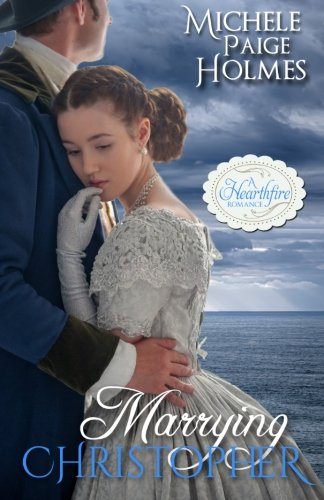 9781941145432: Marrying Christopher (A Hearthfire Romance)
