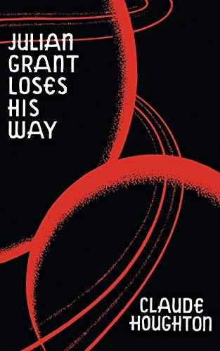 9781941147467: Julian Grant Loses His Way (Valancourt 20th Century Classics)