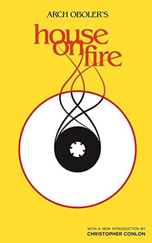 House on Fire (Valancourt 20th Century Classics): Arch Oboler