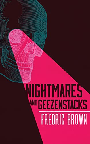 Nightmares and Geezenstacks: Brown, Fredric