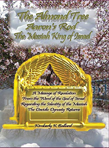 9781941173114: The Almond Tree, Aaron's Rod, The Messiah KING of Israel