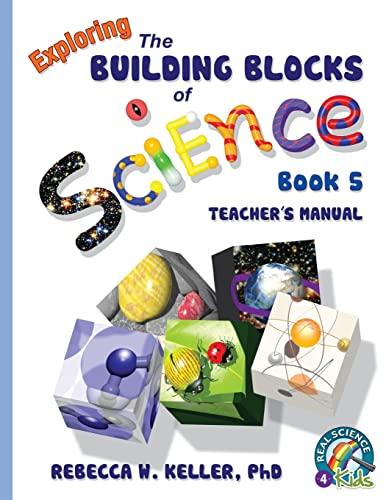 Exploring the Building Blocks of Science Book: Keller, PhD, Rebecca