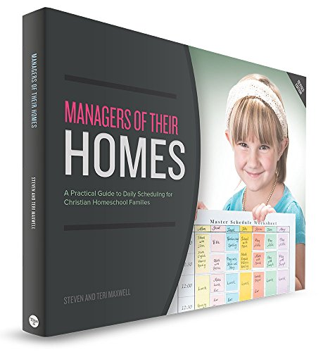 9781941183045: Managers of Their Homes: A Practical Guide to Daily Scheduling for Christian Homeschool Families (New and Revised Edition 2016)