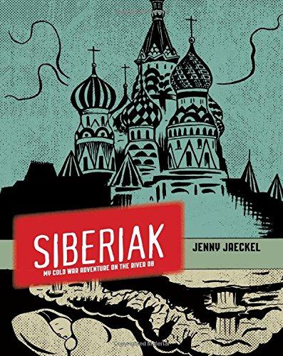 9781941203040: Siberiak: My Cold War Adventure on the River Ob
