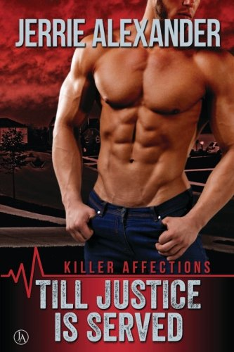 Till Justice Is Served (Killer Affections) (Volume 1): Jerrie Alexander