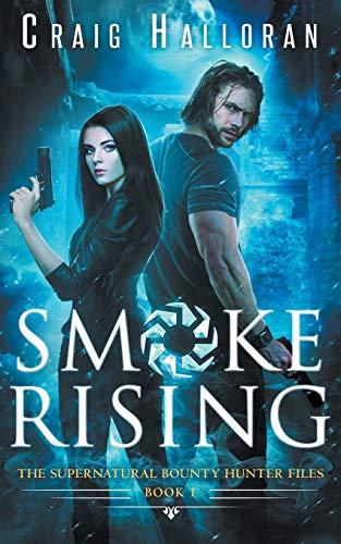 9781941208120: The Supernatural Bounty Hunter Files: Smoke Rising (Book 1) (Volume 1)