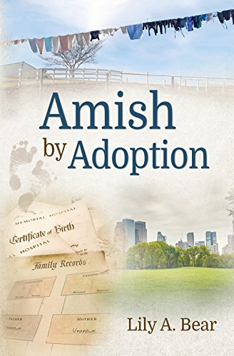 Amish by Adoption: Lily A. Bear
