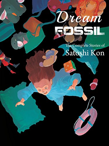 9781941220245: Dream Fossil: The Complete Stories of Satoshi Kon