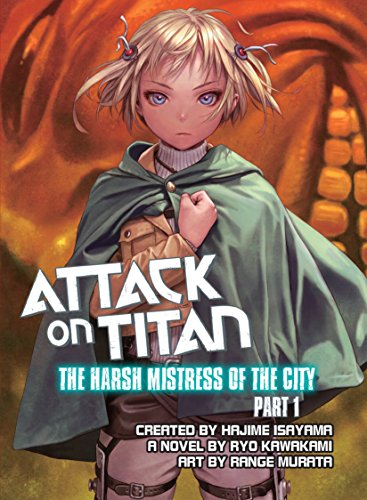 9781941220627: Attack on Titan: The Harsh Mistress of the City, Part 1