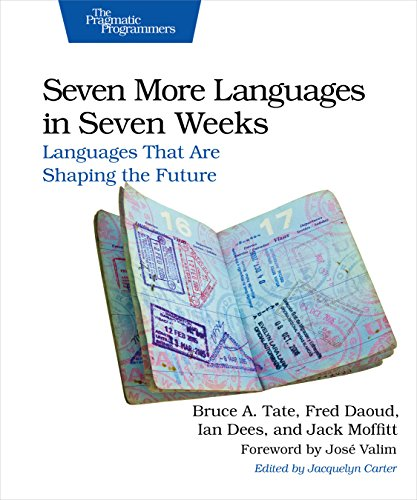 9781941222157: Seven More Languages in Seven Weeks: Languages That Are Shaping the Future