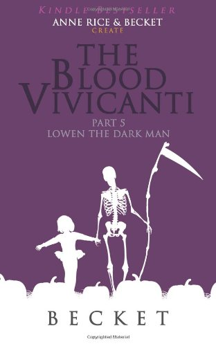The Blood Vivicanti Part 5: Lowen the Dark Man