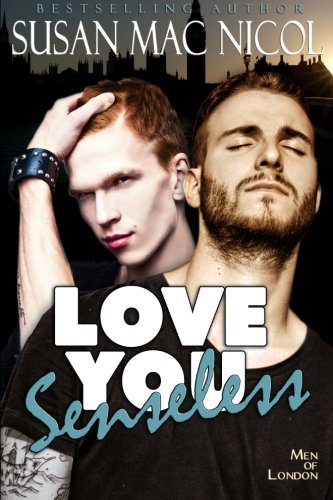 Love You Senseless (Men of London) (Volume: Mac Nicol, Susan