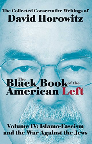 9781941262009: The Black Book of the American Left Volume 4: Islamo-Fascism and the War Against the Jews