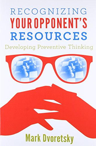 9781941270004: Recognizing Your Opponent's Resources: Developing Preventive Thinking