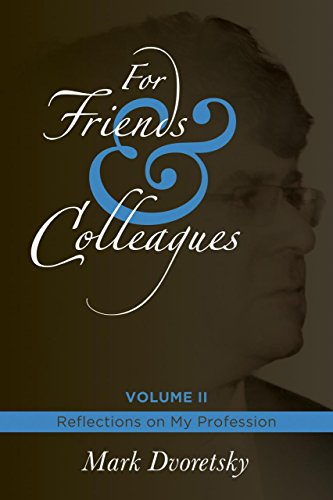 For Friends & Colleagues Volume II: Reflections on My Profession: Dvoretsky, Mark