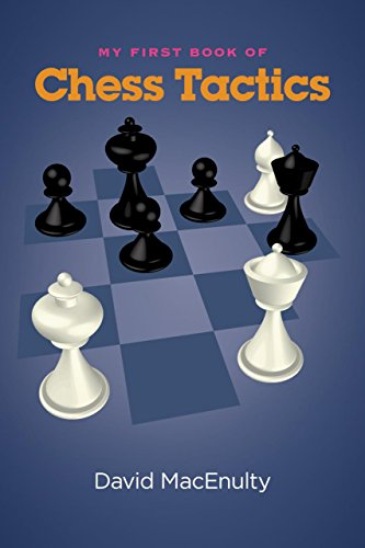 My First Book of Chess Tactics: David MacEnulty