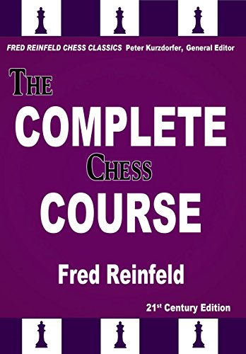 9781941270240: The Complete Chess Course: From Beginning to Winning Chess (Fred Reinfeld Chess Classics)