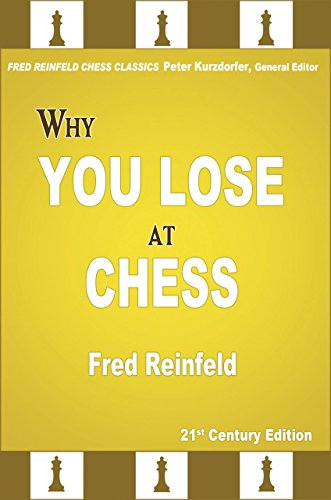 9781941270264: Why You Lose at Chess (Fred Reinfeld Chess Classics)