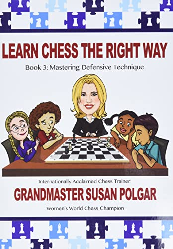 9781941270493: Learn Chess the Right Way: Book 3: Mastering Defensive Techniques