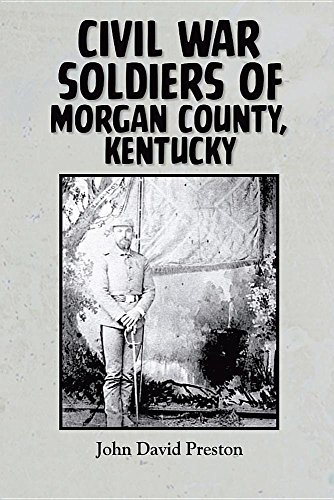 9781941272251: Civil War Soldiers of Morgan County, Kentucky