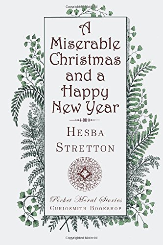 A Miserable Christmas and a Happy New Year (Pocket Moral Stories): Hesba Stretton