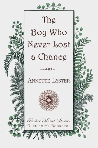 9781941281406: The Boy Who Never Lost a Chance (Pocket Moral Stories)