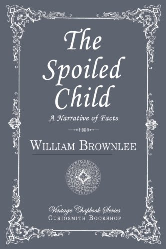 9781941281895: The Spoiled Child (Vintage Chapbook)