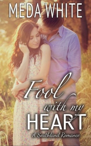 9781941287125: Fool With My Heart: A Southland Romance (Volume 4)