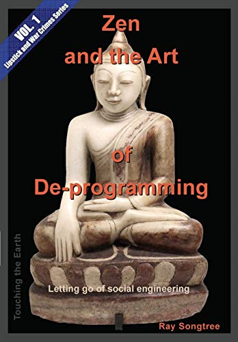Zen and the Art of de-Programming (Vol.1,: Ray Songtree