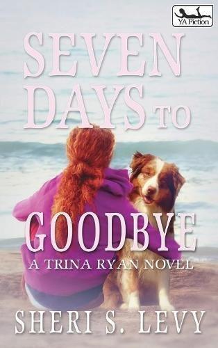 9781941295816: Seven Days to Goodbye: A Trina Ryan Novel