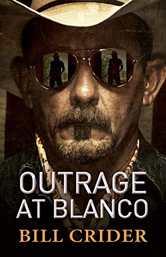 Outrage at Blanco: An Ellie Taine Thriller: Crider, Bill