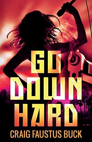 Go Down Hard: Buck, Craig Faustus