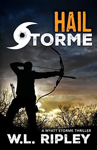 9781941298756: Hail Storme: A Wyatt Storme Thriller