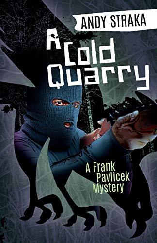 9781941298770: A Cold Quarry: A Frank Pavlicek Mystery (Frank Pavlicek Mystery Series)